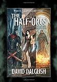 The Half-Orcs, David Dalglish, 1461015510