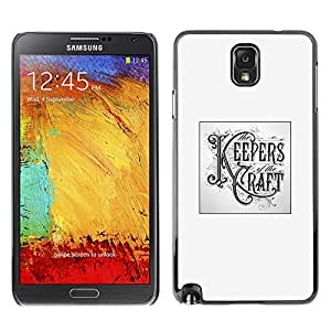 Shell-Star Art & Design plastique dur Coque de protection rigide pour Cas Case pour SAMSUNG Galaxy Note 3 III / N9000 / N9005 ( Keepers Craft Poster Handicraft Diy )