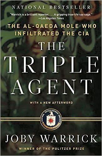 The Triple Agent The al-Qaeda Mole who Infiltrated the CIA