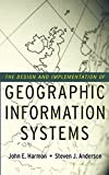 The Design and Implementation of Geographic Information Systems