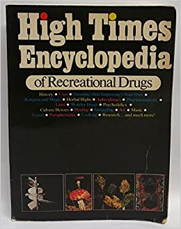 High times encyclopedia of recreational drugs history uses high times encyclopedia of recreational drugs history uses growing your own religion and magic herbal highs aprhodesiacs pharmaceuticals fandeluxe Choice Image