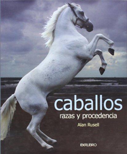 Descargar Libro Caballos - Razas Y Procedencia Alan Rusell