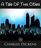 Image of A Tale Of Two Cities: FREE Great Expectations By Charles Dickens, 100% Formatted, Illustrated - JBS Classics (100 Greatest Novels of All Time Book 54)