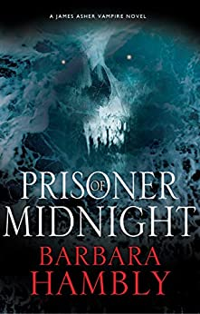 Prisoner of Midnight (A James Asher Vampire Novel Book 8) by [Hambly, Barbara]