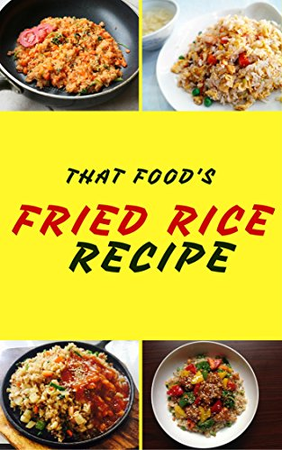 Fried Rice Recipes : 50 Delicious of Fried Rice (Fried Rice Recipe, Fried Rice Recipes Book, Fried Rice Recipes, Fried Rice cookbooks, Fried Rice Cookbook) (Mark Wright Cookbook Series No.7) by [Wright, Mark]