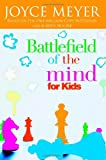 Battlefield of the Mind for Kids, Joyce Meyer and Karen Moore, 0446691259