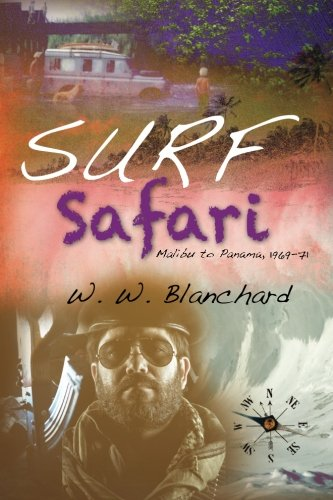 Surf Safari: Malibu to Panama, 1969-71
