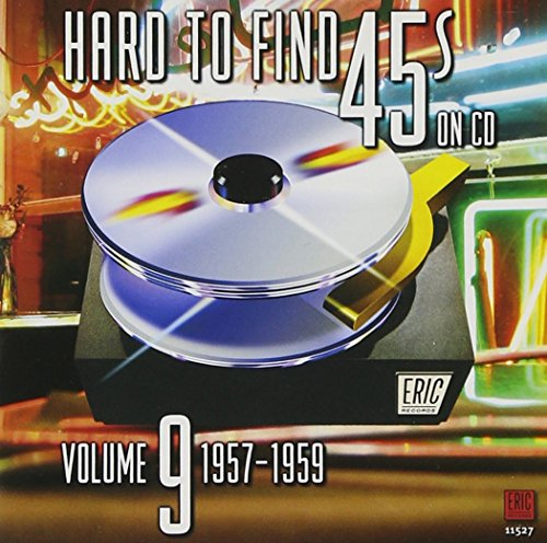Hard to Find 45s on CD, Volume 9: 1957-1959