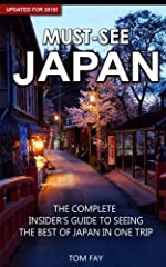 *UPDATED FOR 2018 - NOW WITH OVER 30% MORE CONTENT!* Must-See Japan is your up-to-date and concise guide for discovering the best sights, the most delicious foods and the essential must-do activities in this fascinating and complex country. W...