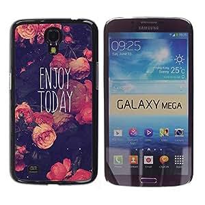 FlareStar Colour Printing Enjoy Today Motivational Vignette cáscara Funda Case Caso de plástico para Samsung Galaxy Mega 6.3 / i9200 / SGH-i527