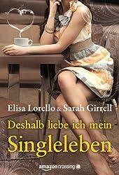 Deshalb liebe ich mein Singleleben (German Edition)