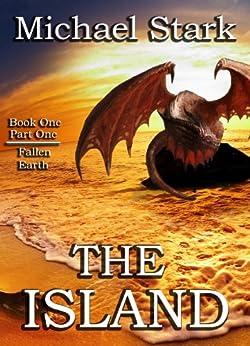 The Island (Fallen Earth Book 1) by [Stark, Michael]