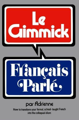 Gimmick I: Français Parlé (The Gimmick Series) (Gimmick (W.W. Norton))