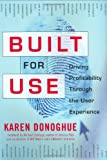 img - for Built for Use: Driving Profitability through the User Experience book / textbook / text book