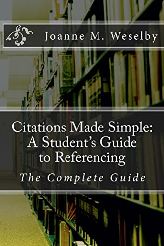 Citations Made Simple: A Student's Guide to Easy Referencing: The Complete Guide