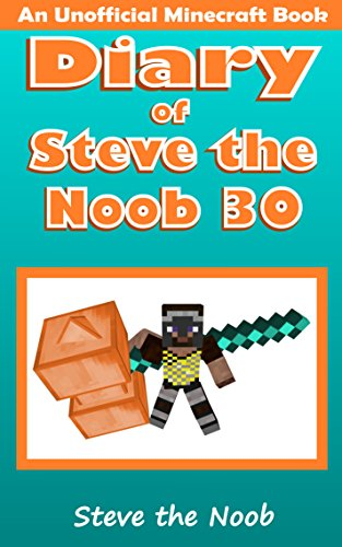 Diary of Steve the Noob 30 (An Unofficial Minecraft Book) (Diary of Steve the Noob Collection) (The Times 30 Best Villages)