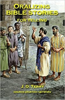 Oralizing Bible Stories for Telling by J. O. Terry (2010-10-18)