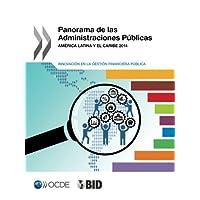 Panorama de Las Administraciones Publicas: America Latina y El Caribe 2014: Innovacion En La Gestion Financiera Publica