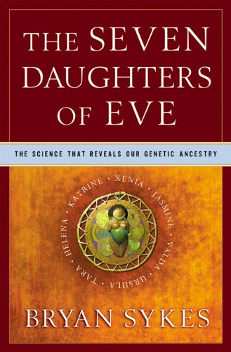 Download The Seven Daughters of Eve: The Science That Reveals Our Genetic Ancestry