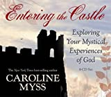 Entering the Castle: Exploring Your Mystical Experience of God: 9-CD Live Lecture!
