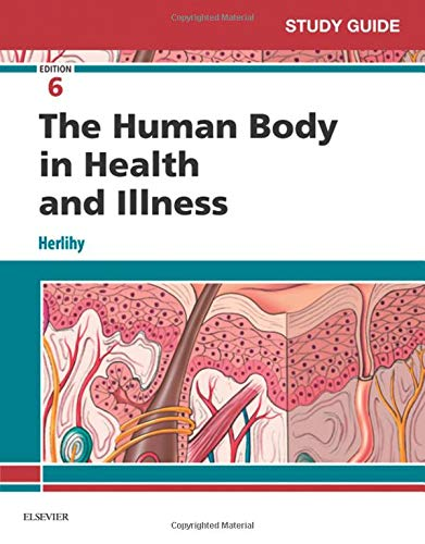 Study Guide for The Human Body in Health and Illness ()