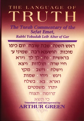 The Language of Truth: The Torah Commentary of the Sefat Emet by The Jewish Publication Society