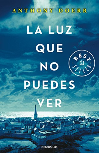 La luz que no puedes ver/All the Light We Cannot See (Spanish Edition)