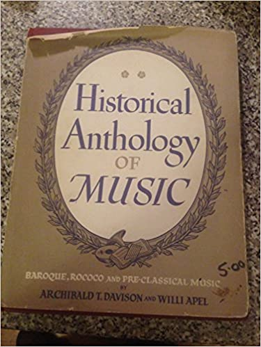 Historical Anthology of Music, Volume II: Baroque, Rococo, and Pre