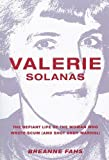 Valerie Solanas: The Defiant Life of the Woman Who Wrote SCUM (and Shot Andy Warhol)