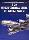B-29 Superfortress Units of World War 2, Robert F. Dorr, 1841762857