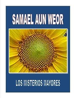 Los Misterios Mayores (Comentado)  (Spanish Edition) by [Weor, Samael Aun