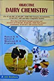 Objective Dairy Chemistry (For ICAR-JRF, ICAR-SRF, NDRI, Ph.D. Entrance Examinations, ICAR-NET, ARS and Other Competitive Exams)