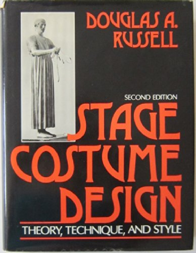 Stage Costume Design: Theory, Technique, and Style