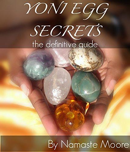 Yoni Egg Secrets: The Definitive Guide