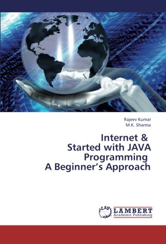 Internet &   Started with JAVA Programming    A Beginner's Approach by Kumar Rajeev