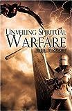 Unveiling Spiritual Warfare, Ethel A. Scott, 1606478915