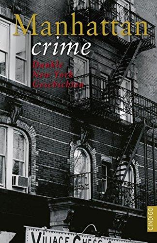 Manhattan crime: Dunkle New York Geschichten (CINDIGO Städte Anthologien)