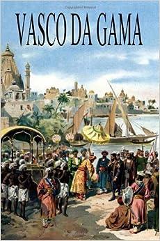 Vasco Da Gama by Ernst Georg Ravenstein (2011-04-04)