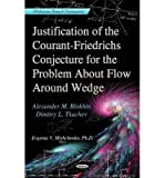 img - for Justification of the Courant-Friedrichs Conjecture for the Problem About Flow Around a Wedge(Hardback) - 2013 Edition book / textbook / text book