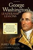 George Washington's Leadership Lessons, James C. Rees and Stephen Spignesi, 0470088877
