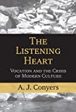 The Listening Heart, A. J. Conyers, 1890626686