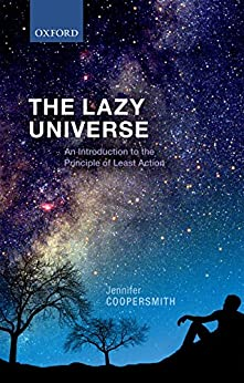 Download for free The Lazy Universe: An Introduction to the Principle of Least Action