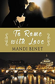 To Rome With Love (Love in the City) by [Benet, Mandi]