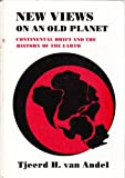 img - for New Views on an Old Planet:Continental Drift and the History of the Earth 1ed book / textbook / text book