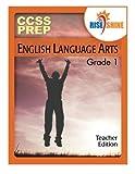 img - for Rise & Shine CCSS Prep Grade 1 English Language Arts Teacher Edition book / textbook / text book