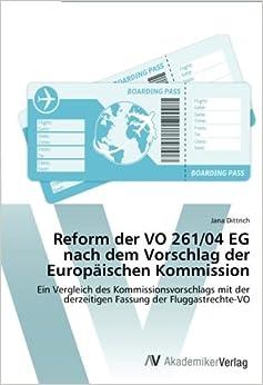 Reform der VO 261/04 EG nach dem Vorschlag der Europäischen Kommission: Ein Vergleich des Kommissionsvorschlags mit der derzeitigen Fassung der Fluggastrechte-VO