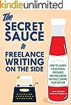 The Secret Sauce to Freelance Writing...