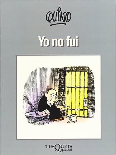 Yo no fui / Quino (Spanish Edition): Quino: 9789687723556: Amazon.com: Books
