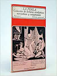 LA PERLA. Colección de Lecturas Sicalípticas, Sarcásticas