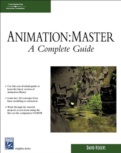 Animation: Master: A Complete Guide (Graphics Series) (Software Synch)